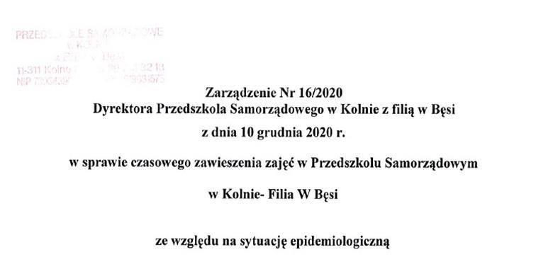 Zarządzenie Nr 16/2020 Dyrektora Przedszkola Samorządowego w Kolnie z filią w Bęsi z dnia 10 grudnia 2020 r. w sprawie czasowego zawieszenia zajęć w Przedszkolu Samorządowym w Kolnie - Filia w Bęsi