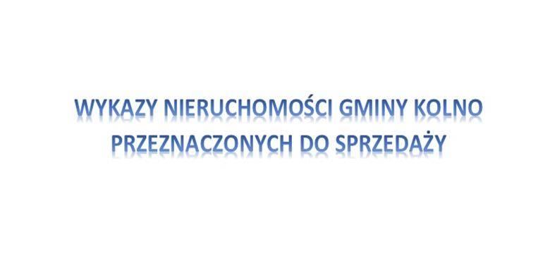 Wykazy nieruchomości gminy Kolno przeznaczonych do sprzedaży z dnia 25 września 2020 r.