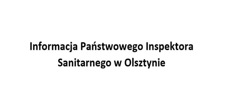 Informacja Państwowego Inspektora Sanitarnego w Olsztynie