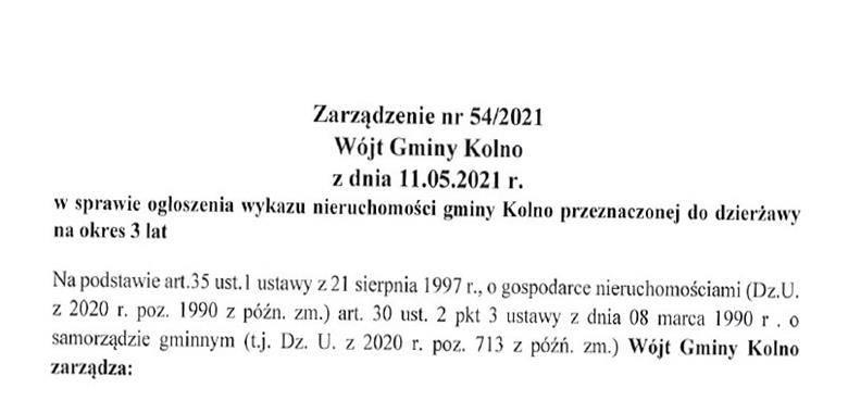 Zarządzenie nr 54/2021 Wójta Gminy Kolno z dnia 11.05.2021 r. w sprawie ogłoszenia wykazu nieruchomości gminy Kolno przeznaczonej do dzierżawy na okres 3 lat