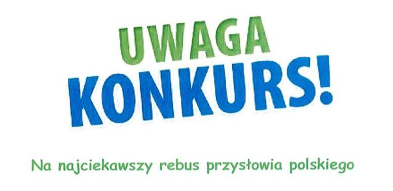 UWAGA - Konkurs na najciekawszy rebus przysłowia polskiego