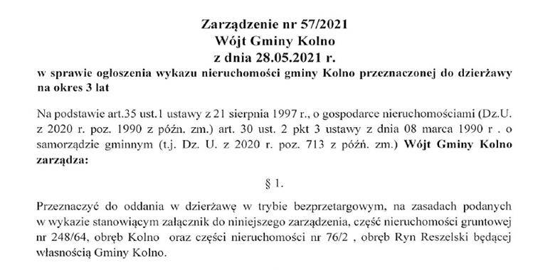 Zarządzenie nr 57/2021 Wójta Gminy Kolno z dnia 28.05.2021 r. w sprawie ogłoszenia wykazu   nieruchomości gminy Kolno przeznaczonej do dzierżawy na okres 3 lat