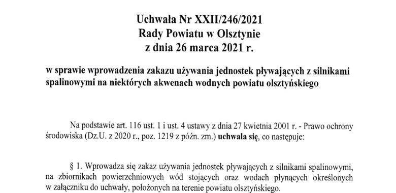 Uchwała Nr XXII/246/2021 Rady Powiatu w Olsztynie z dnia 26 marca 2021 r. w sprawie wprowadzenia zakazu używania jednostek pływających z silnikami spalinowymi na niektórych akwenach wodnych powiatu olsztyńskiego
