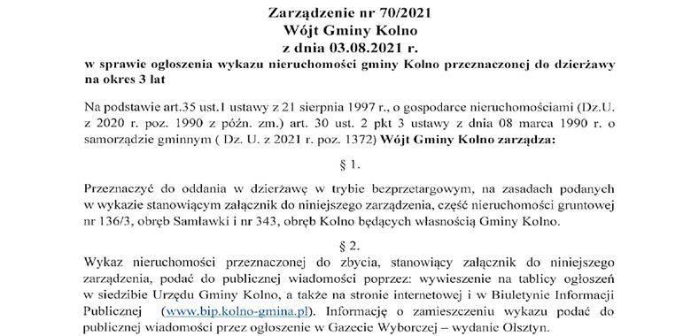Zarządzenie Nr 70/2021 Wójta Gminy Kolno z dnia 03.08.2021 r. w sprawie ogłoszenia wykazu nieruchomości gminy Kolno przeznaczonej do dzierżawy na okres 3 lat
