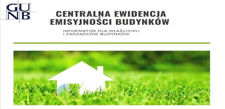 Centralna Ewidencja Emisyjności Budynków (CEEB) - Nowe obowiązki od 1 lipca 2021 roku